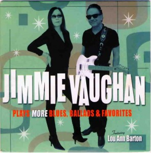 JIMMY VAUGHAN More Blues Ballads and Favourites Proper Genre – Retro Blues / R&B