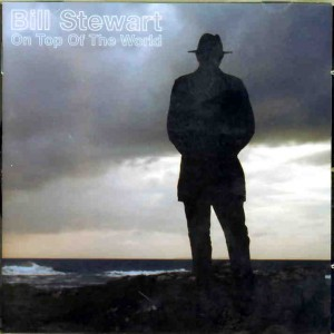 Artist – BILL STEWART Album – On the Top of the World RGF records (www.rgfrecords.co.uk) Genre – Country Blues / Singer songwriter  Star rating 6.5/10