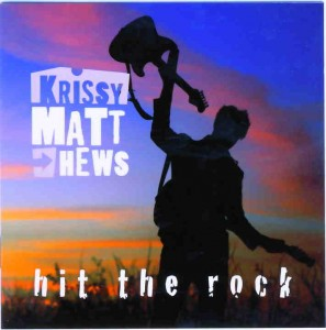 KRISSY MATTHEWS Hit the Rock www.krissymatthews.com Genre – Power trio Blues / rock Star rating 6/10