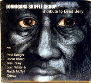 LONNIGAN'S SKIFFLE GROUP A Tribute to Leadbelly Lonnigan Records SQP06MA Genre – Folk / Skiffle/ Folk Blues Star rating 8/10